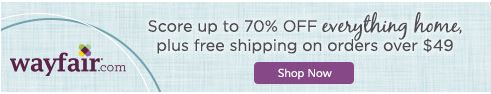 Up to 70% off at Wayfair with free shipping on orders over $49.