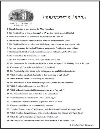 Presidential Trivia games are very popular because of who they were.